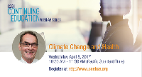 2017 COEH-CE Webinar Series: Climate Change and Health with Kent Pinkerton, PhD