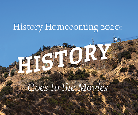 History Homecoming: History Goes to the Movies