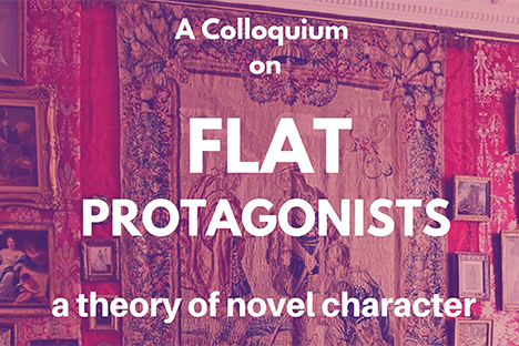 Flat Protagonists: a Theory of Novel Character