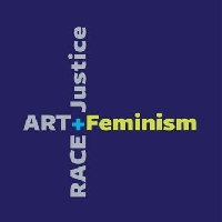 Art + Feminism and Race + Justice